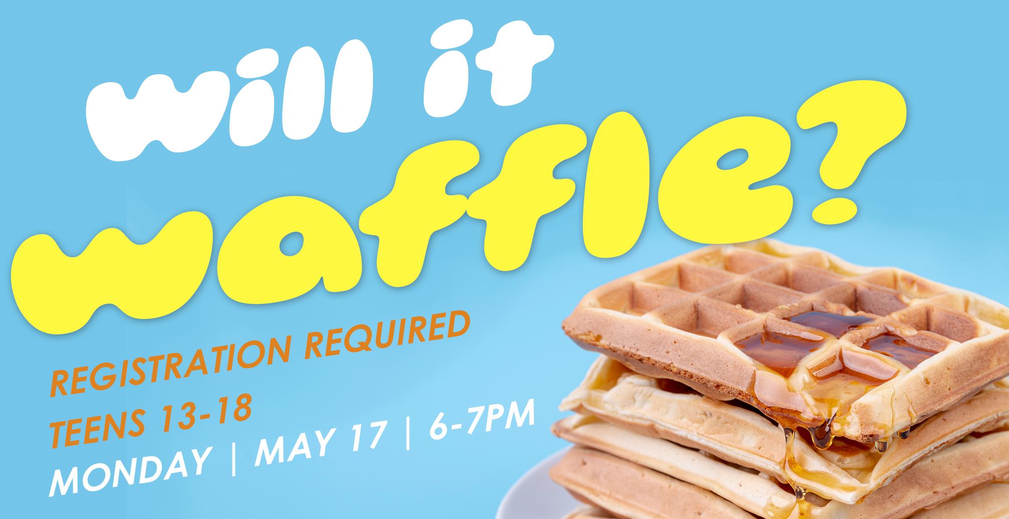 2021-05-TEEN-Milan-Will-It-Waffle-Slide